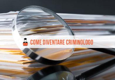 Come diventare criminologo: laurea in criminologia, sbocchi lavorativi