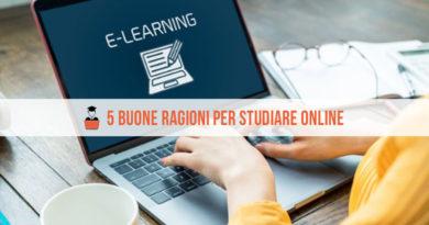 Studiare online: 5 buone ragioni per scegliere l'e-learning