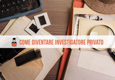 Come Diventare Investigatore Privato: l'identikit della professione